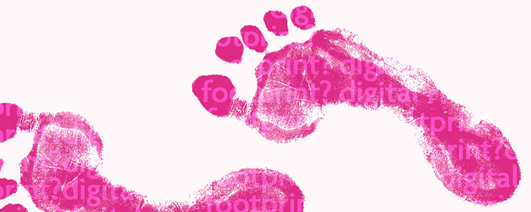 Q. I've heard about a 'digital footprint', what is it and why is it important to my practice?